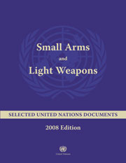 Small Arms and Light Weapons: Selected United Nations Documents, 2008 Edition