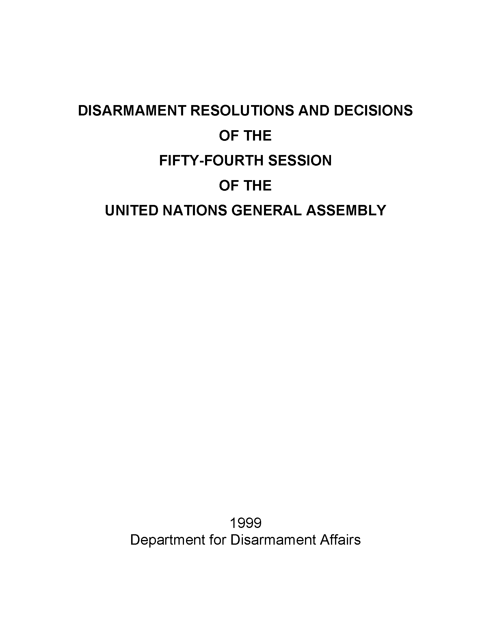 Disarmament Resolutions and Decisions of the Fifty-fourth Session of the United Nations General Assembly, 1999