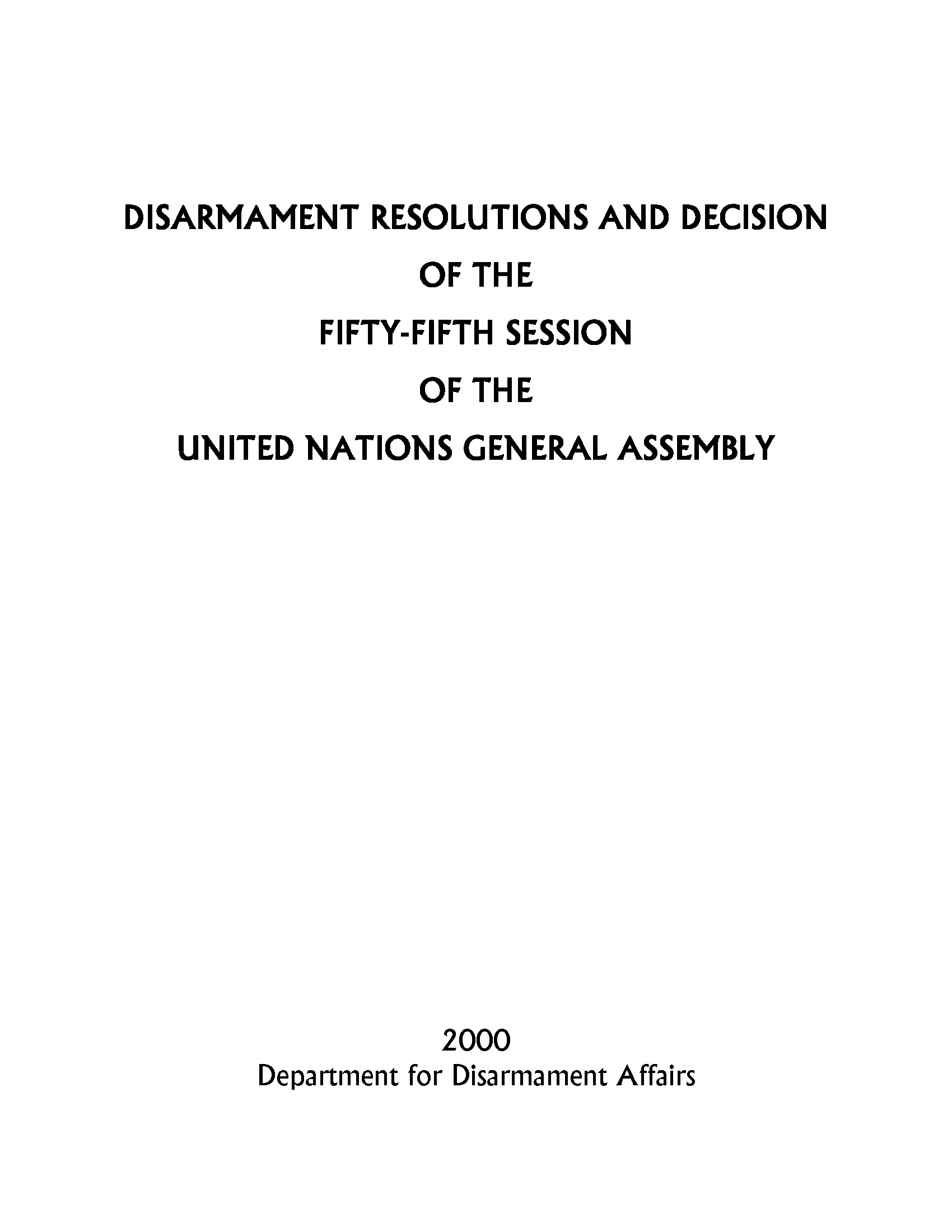 Disarmament Resolutions and Decisions of the Fifty-fifth Session of the United Nations General Assembly, 2000