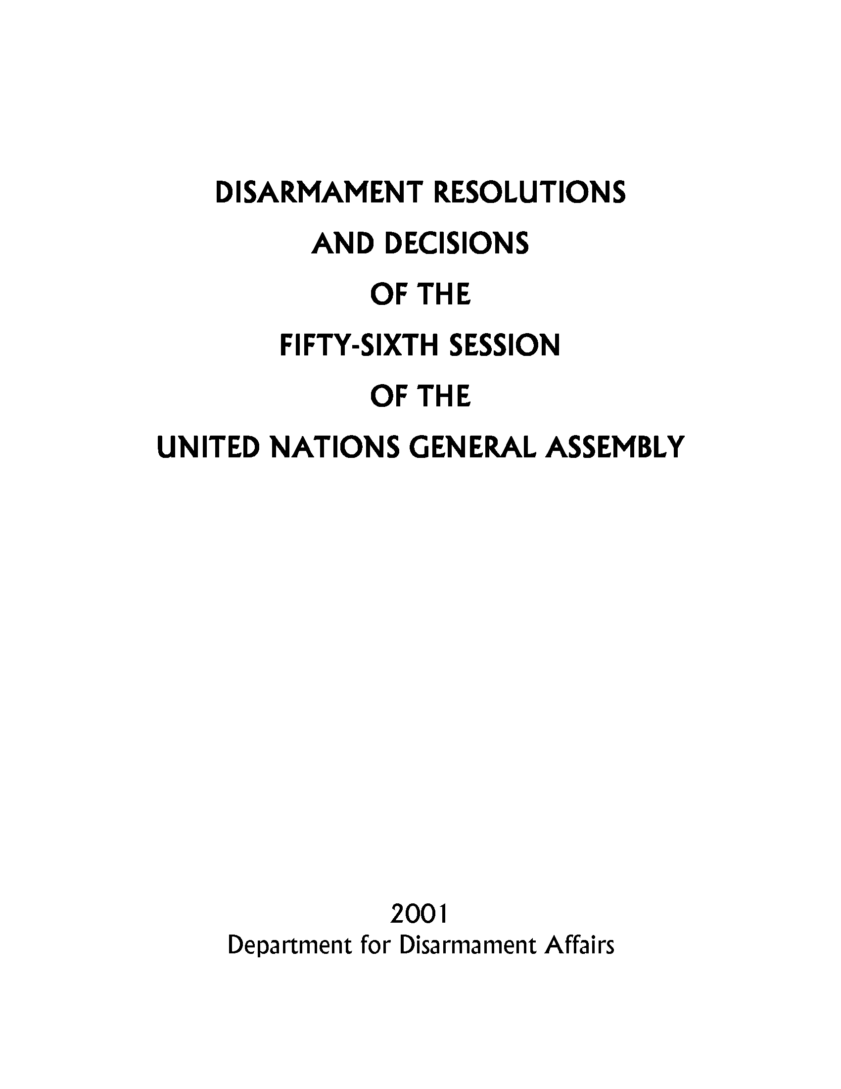 Disarmament Resolutions and Decisions of the Fifty-sixth Session of the United Nations General Assembly, 2001