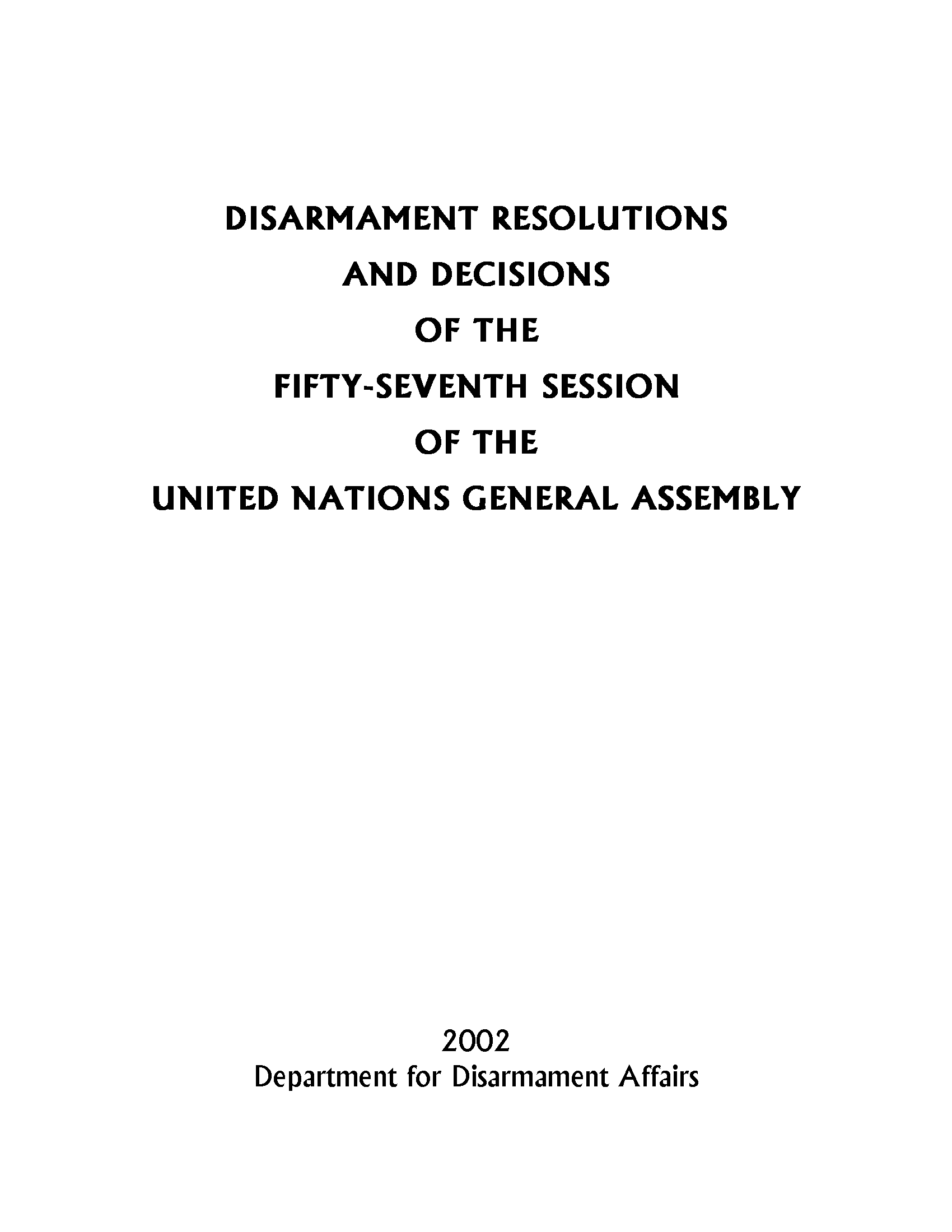 Disarmament Resolutions and Decisions of the Fifty-seventh Session of the United Nations General Assembly, 2002