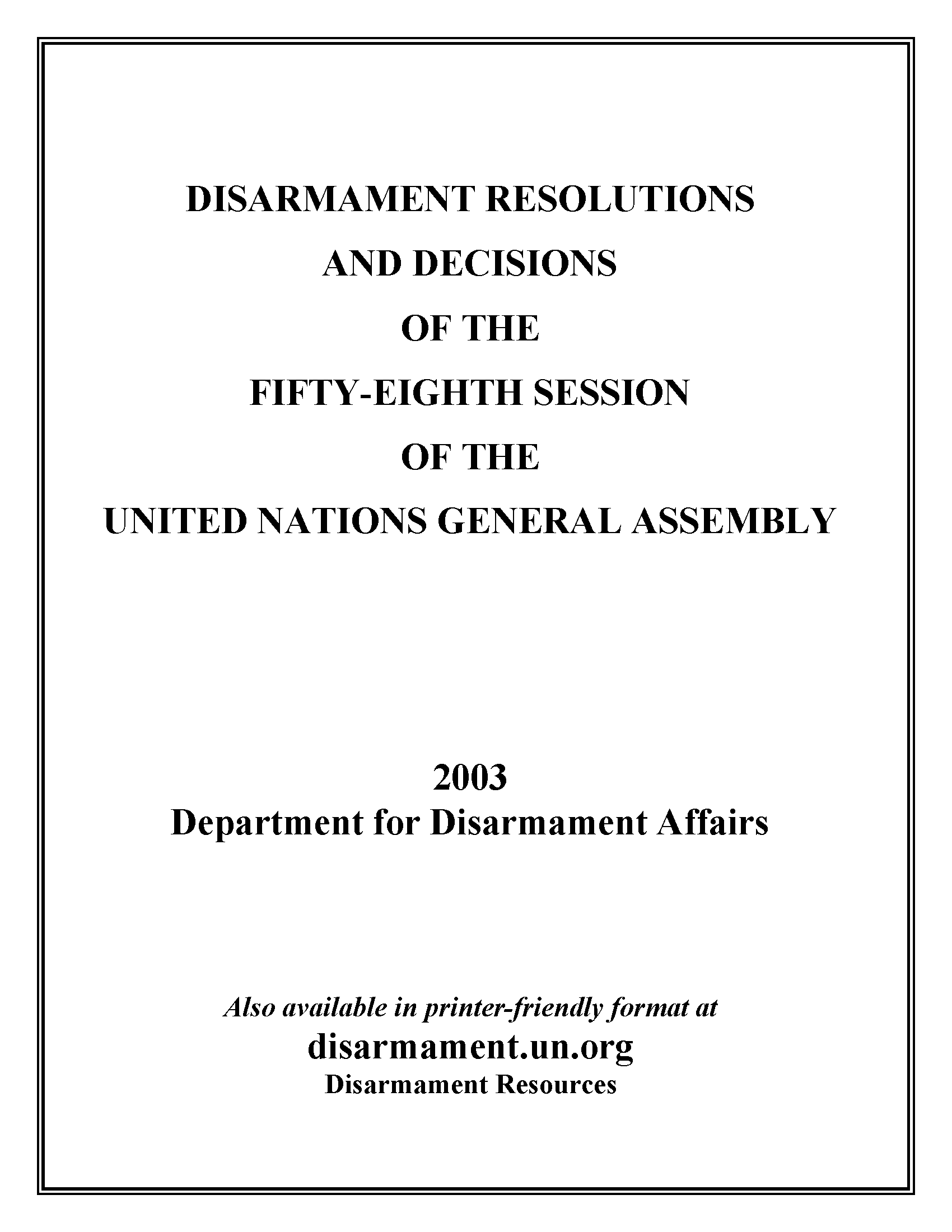 Disarmament Resolutions and Decisions of the Fifty-eighth Session of the United Nations General Assembly, 2003