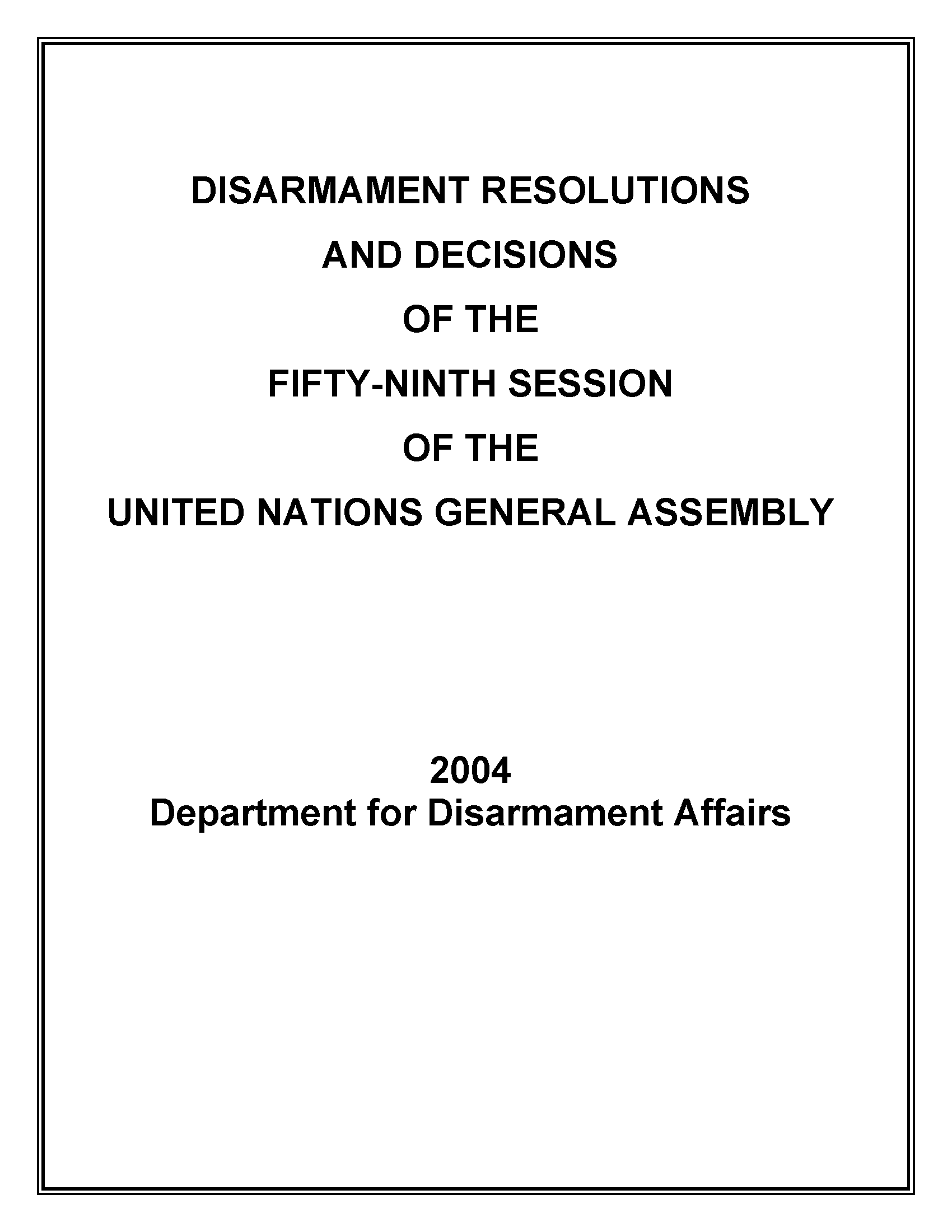 Disarmament Resolutions and Decisions of the Fifty-ninth Session of the United Nations General Assembly, 2004