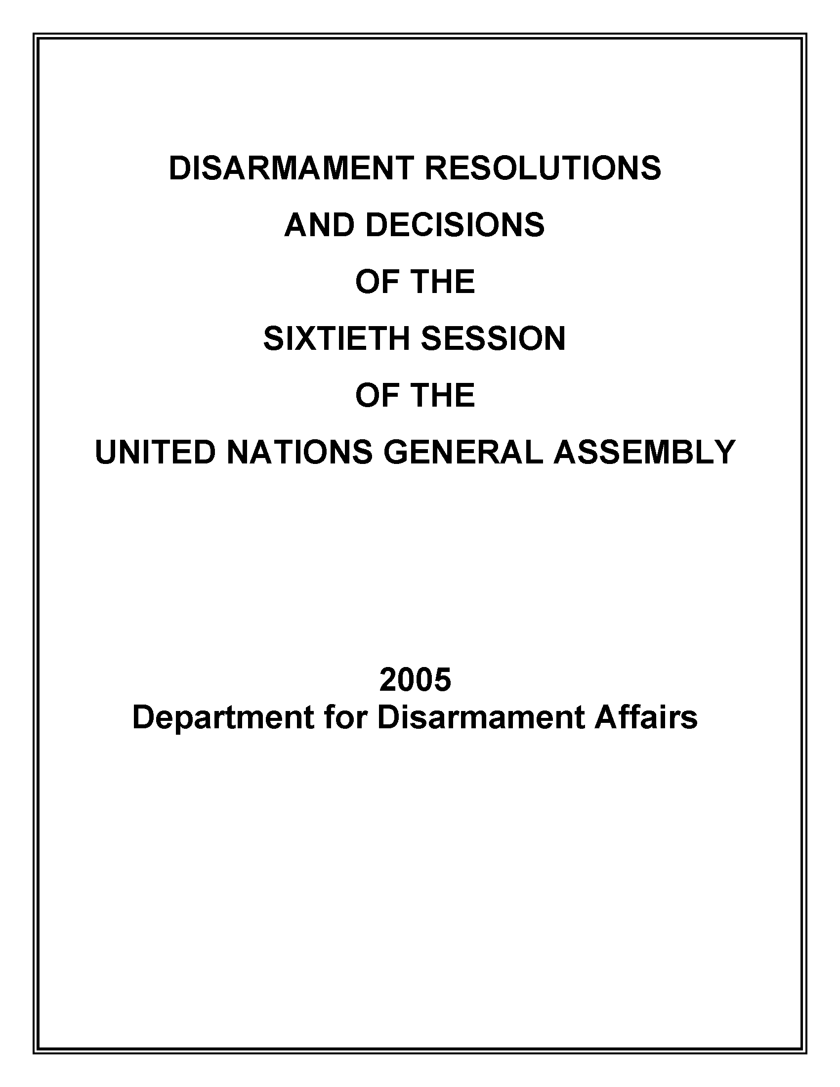 Disarmament Resolutions and Decisions of the Sixtieth Session of the United Nations General Assembly, 2005